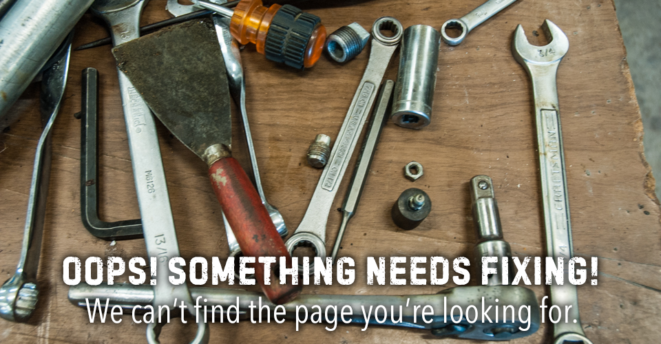 Oops! Something needs fixing! We can't find the page you're looking for.